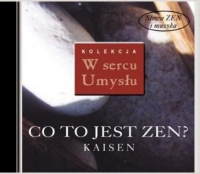 CD 	Co to jest zen? - Mistrz Kaisen